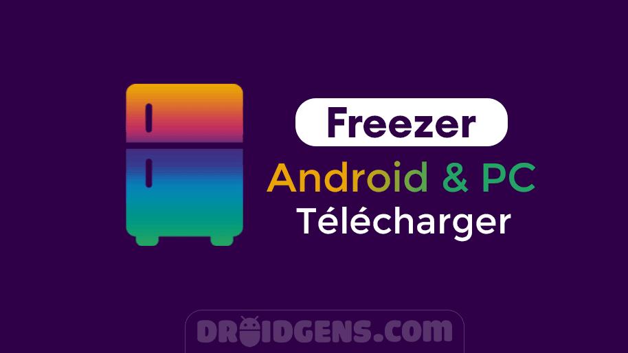 Télécharger-Freezer-APK-Dernière-version-pour-Android-and-PC